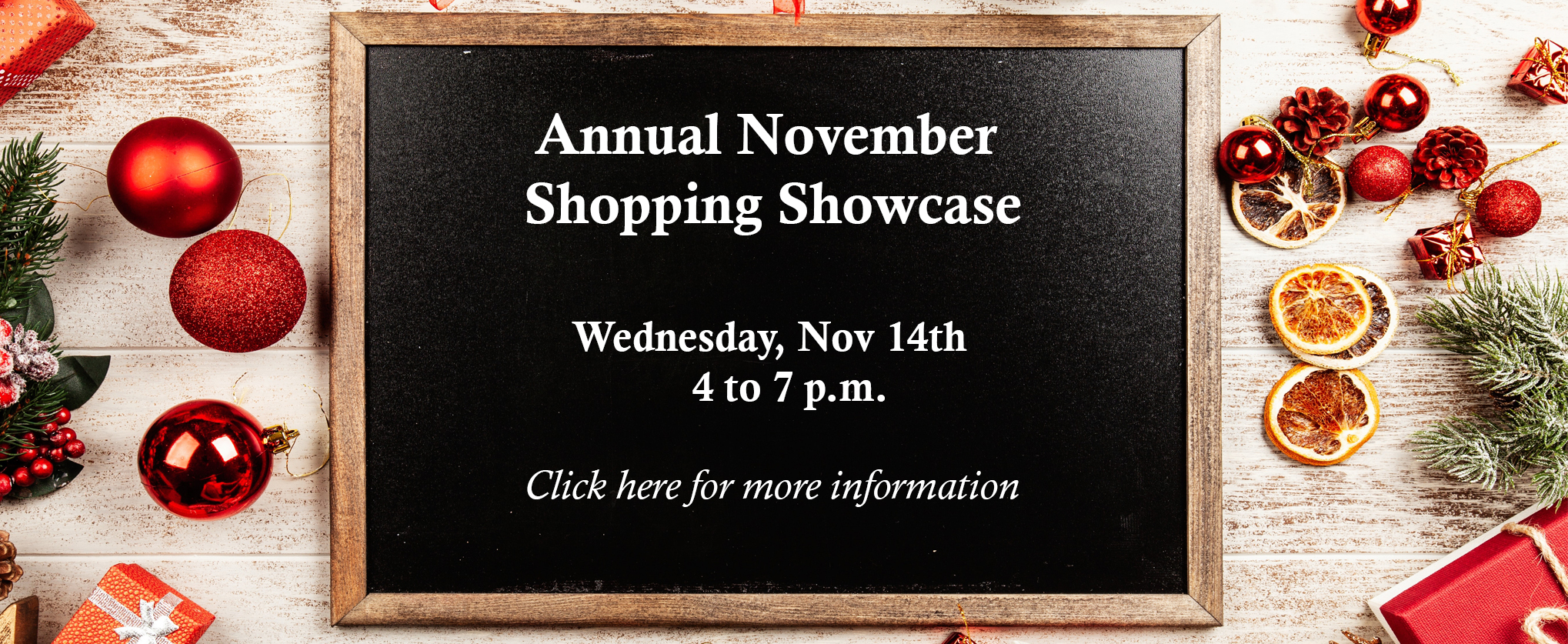 Annual November Shopping Showcase, November 14th from 4 to 7 p.,.